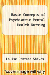 Basic Concepts of Psychiatric-Mental Health Nursing by Louise Rebraca Shives - ISBN 9781608311620