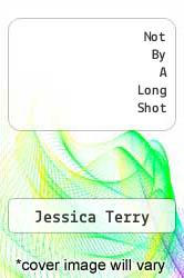 Not By A Long Shot by Jessica Terry - ISBN 9781609107482