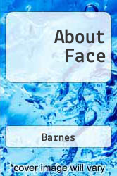 About Face A digital copy of  About Face  by Barnes. Download is immediately available upon purchase!