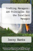 cover of Crafting Managers: 100 Principles for the Excellent Manager