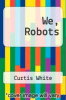cover of We, Robots