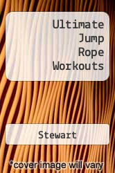 Ultimate Jump Rope Workouts A digital copy of  Ultimate Jump Rope Workouts  by Stewart. Download is immediately available upon purchase!