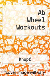 Ab Wheel Workouts A digital copy of  Ab Wheel Workouts  by Knopf. Download is immediately available upon purchase!