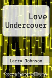 Love Undercover by Larry Johnson - ISBN 9781613463178