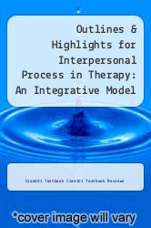 Outlines & Highlights for Interpersonal Process in Therapy: An Integrative Model by Edward Teyber by Cram101 Textbook Cram101 Textbook Reviews - ISBN 9781614611103