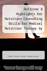 Cover of Outlines & Highlights for Nutrition Counseling Skills for Medical Nutrition Therapy by Linda Snetselaar EDITIONDESC (ISBN 978-1614615293)
