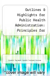 Cover of Outlines & Highlights for Public Health Administration: Principles for Population-Based Management by Lloyd F. Novick EDITIONDESC (ISBN 978-1614615774)