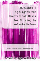 Cover of Outlines & Highlights for Theoretical Basis for Nursing by Melanie McEwen EDITIONDESC (ISBN 978-1614616870)