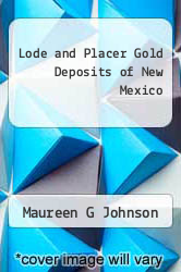 Cover of Lode and Placer Gold Deposits of New Mexico EDITIONDESC (ISBN 978-1614740094)