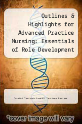 Cover of Outlines & Highlights for Advanced Practice Nursing: Essentials of Role Development by Lucille Joel EDITIONDESC (ISBN 978-1614902201)