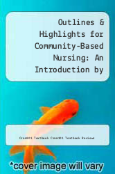 Cover of Outlines & Highlights for Community-Based Nursing: An Introduction by Melanie McEwen EDITIONDESC (ISBN 978-1614903659)