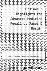 Cover of Outlines & Highlights for Advanced Medicine Recall by James D Bergin EDITIONDESC (ISBN 978-1614904434)