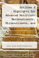 Outlines & Highlights for Advanced Nutrition: Macronutrients, Micronutrients, and Metabolism by Carolyn D. Berdanier by Cram101 Textbook Cram101 Textbook Reviews - ISBN 9781614904595