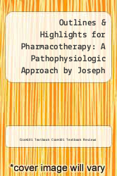 Cover of Outlines & Highlights for Pharmacotherapy: A Pathophysiologic Approach by Joseph T. DiPiro EDITIONDESC (ISBN 978-1614907398)