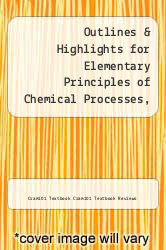 Cover of Outlines & Highlights for Elementary Principles of Chemical Processes, 3rd Edition 2005 Edition Integrated Media and Study Tools by Richard M. Felder EDITIONDESC (ISBN 978-1614908272)