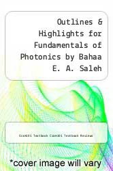 Cover of Outlines & Highlights for Fundamentals of Photonics by Bahaa E. A. Saleh EDITIONDESC (ISBN 978-1614908982)