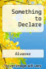 cover of Something to Declare: Essays