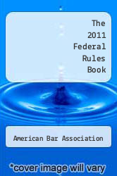 The 2011 Federal Rules Book by American Bar Association - ISBN 9781616328481