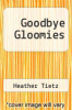 cover of Goodbye Gloomies (2nd edition)