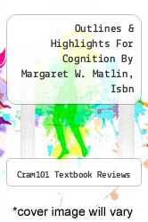 Cover of Outlines & Highlights For Cognition By Margaret W. Matlin, Isbn EDITIONDESC (ISBN 978-1616542740)