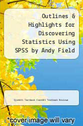 Cover of Outlines & Highlights for Discovering Statistics Using SPSS by Andy Field EDITIONDESC (ISBN 978-1617441332)