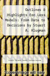 Cover of Outlines & Highlights for Loss Models: From Data to Decisions by Stuart A. Klugman EDITIONDESC (ISBN 978-1617441813)