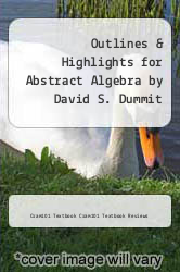 Cover of Outlines & Highlights for Abstract Algebra by David S. Dummit EDITIONDESC (ISBN 978-1617442988)