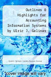 Cover of Outlines & Highlights for Accounting Information Systems by Ulric J. Gelinas EDITIONDESC (ISBN 978-1617443923)