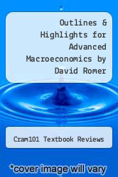 Outlines & Highlights for Advanced Macroeconomics by David Romer by Cram101 Textbook Reviews - ISBN 9781617446429