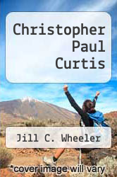 Christopher Paul Curtis by Jill C. Wheeler - ISBN 9781617830464
