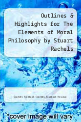 Cover of Outlines & Highlights for The Elements of Moral Philosophy by Stuart Rachels EDITIONDESC (ISBN 978-1618120649)