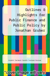 Cover of Outlines & Highlights for Public Finance and Public Policy by Jonathan Gruber EDITIONDESC (ISBN 978-1618121554)