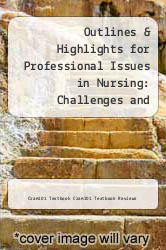 Cover of Outlines & Highlights for Professional Issues in Nursing: Challenges and Opportunities by Carol Jorgensen Huston EDITIONDESC (ISBN 978-1618122643)