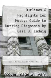 Cover of Outlines & Highlights for Mosbys Guide to Nursing Diagnosis by Gail B. Ladwig EDITIONDESC (ISBN 978-1618123473)