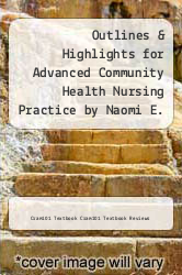 Cover of Outlines & Highlights for Advanced Community Health Nursing Practice by Naomi E. Ervin EDITIONDESC (ISBN 978-1618124395)