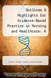 Cover of Outlines & Highlights for Evidence-Based Practice in Nursing and Healthcare: A Guide to Best Practice by Bernadette Melnyk EDITIONDESC (ISBN 978-1618125101)