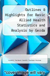 Cover of Outlines & Highlights for Basic Allied Health Statistics and Analysis by Gerda Koch EDITIONDESC (ISBN 978-1618126368)