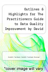 Outlines & Highlights for The Practitioners Guide to Data Quality Improvement by David Loshin by Cram101 Textbook Cram101 Textbook Reviews - ISBN 9781618303530