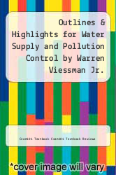 Cover of Outlines & Highlights for Water Supply and Pollution Control by Warren Viessman Jr. EDITIONDESC (ISBN 978-1618307002)