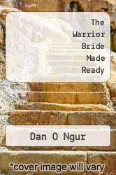 The Warrior Bride Made Ready by Dan O Ngur - ISBN 9781619043169