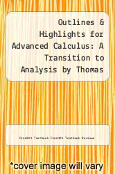 Cover of Outlines & Highlights for Advanced Calculus: A Transition to Analysis by Thomas P. Dence EDITIONDESC (ISBN 978-1619051072)