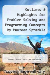 Outlines & Highlights for Problem Solving and Programming Concepts by Maureen Sprankle by Cram101 Textbook Cram101 Textbook Reviews - ISBN 9781619052512