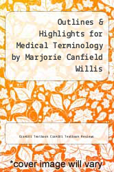 Cover of Outlines & Highlights for Medical Terminology by Marjorie Canfield Willis EDITIONDESC (ISBN 978-1619057937)