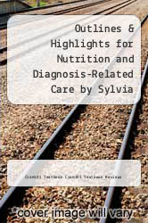 Cover of Outlines & Highlights for Nutrition and Diagnosis-Related Care by Sylvia Escott-Stump EDITIONDESC (ISBN 978-1619058071)