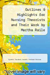 Cover of Outlines & Highlights for Nursing Theorists and Their Work by Martha Raile Alligood EDITIONDESC (ISBN 978-1619058132)