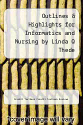 Cover of Outlines & Highlights for Informatics and Nursing by Linda Q Thede EDITIONDESC (ISBN 978-1619058613)