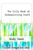 cover of The Silly Book of Sidesplitting Stuff