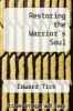 cover of Restoring the Warrior`s Soul