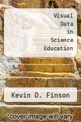 Visual Data in Science Education by Kevin D. Finson - ISBN 9781623962043