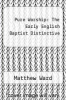cover of Pure Worship: The Early English Baptist Distinctive
